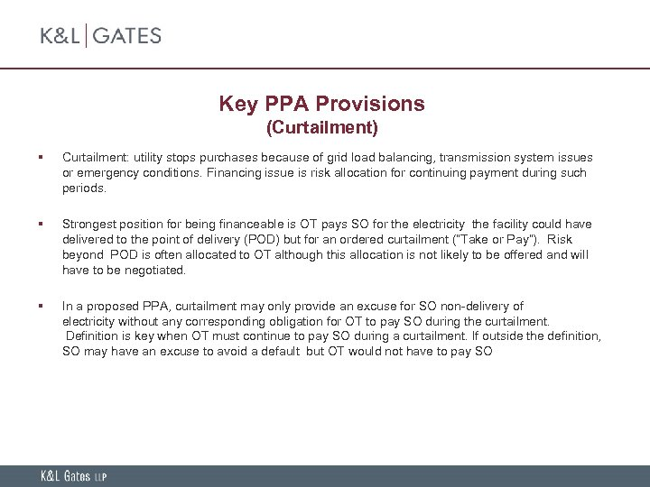 Key PPA Provisions (Curtailment) § Curtailment: utility stops purchases because of grid load balancing,