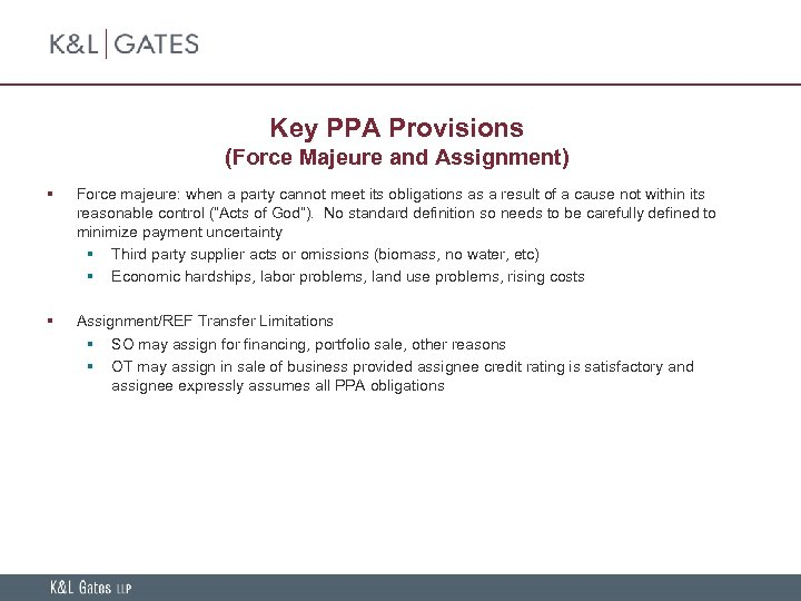 Key PPA Provisions (Force Majeure and Assignment) § Force majeure: when a party cannot