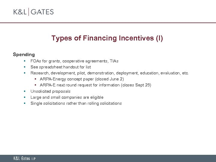 Types of Financing Incentives (I) Spending § § § FOAs for grants, cooperative agreements,