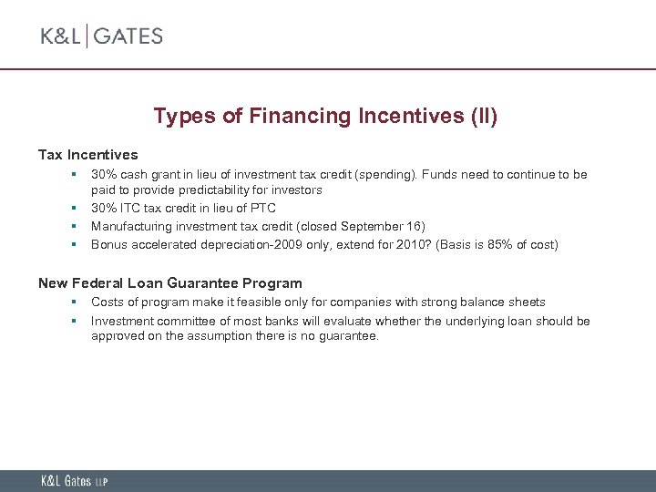 Types of Financing Incentives (II) Tax Incentives § § 30% cash grant in lieu