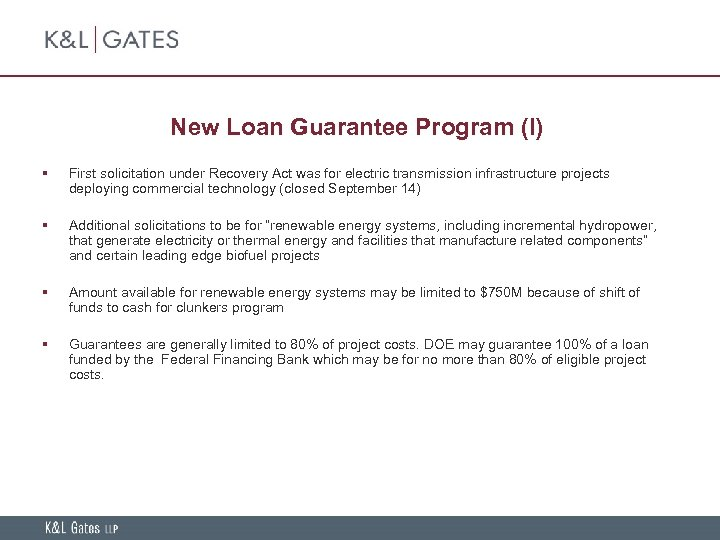 New Loan Guarantee Program (I) § First solicitation under Recovery Act was for electric
