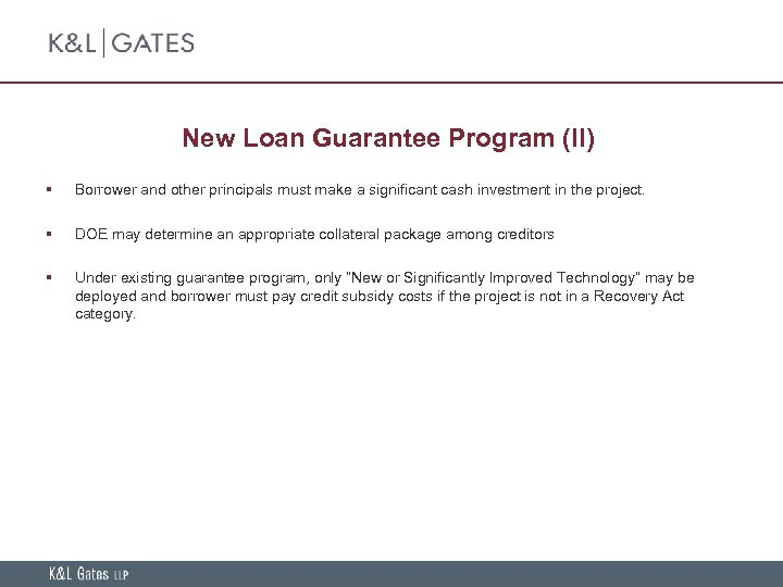 New Loan Guarantee Program (II) § Borrower and other principals must make a significant