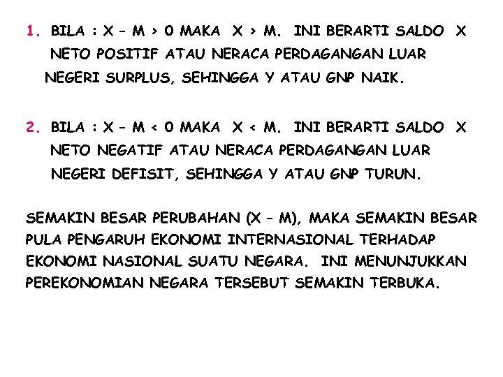 1. BILA : X – M > 0 MAKA X > M. INI BERARTI