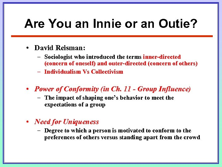 Are You an Innie or an Outie? • David Reisman: – Sociologist who introduced