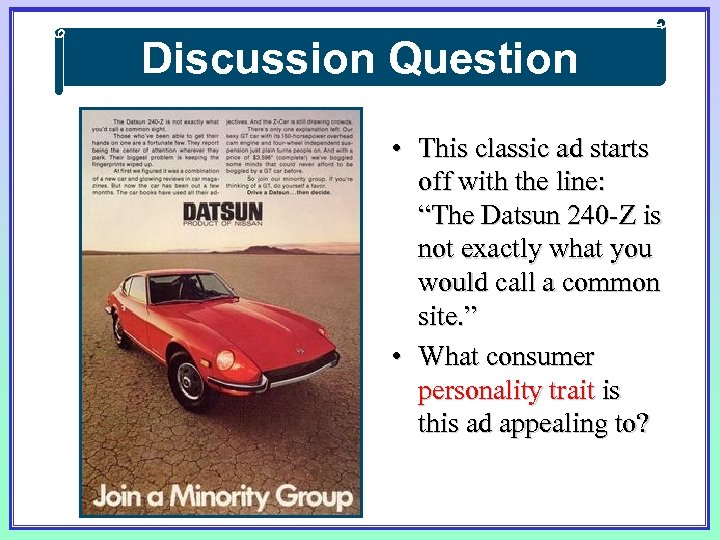 "Discussion Question • This classic ad starts off with the line: ""The Datsun 240"