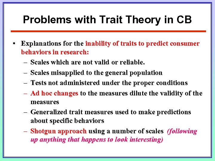 Problems with Trait Theory in CB • Explanations for the inability of traits to