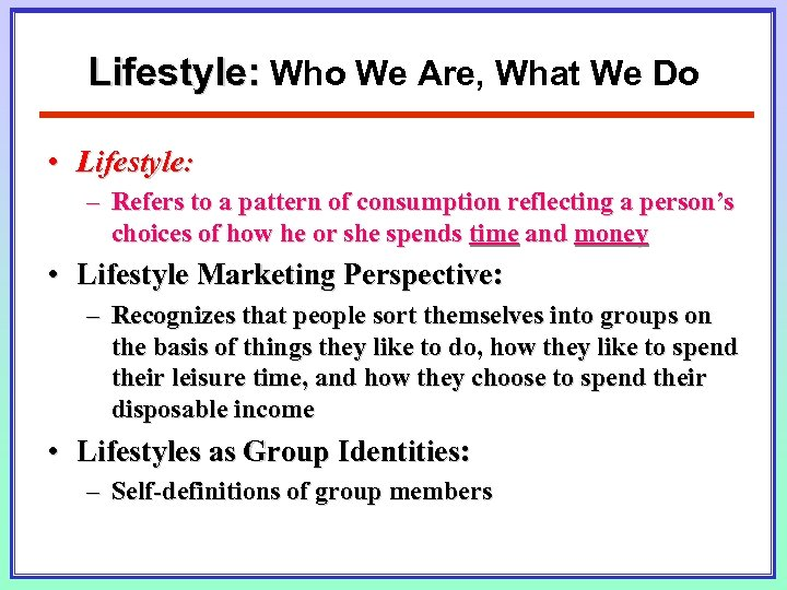 Lifestyle: Who We Are, What We Do • Lifestyle: – Refers to a pattern