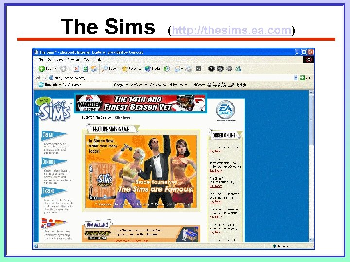 The Sims (http: //thesims. ea. com)