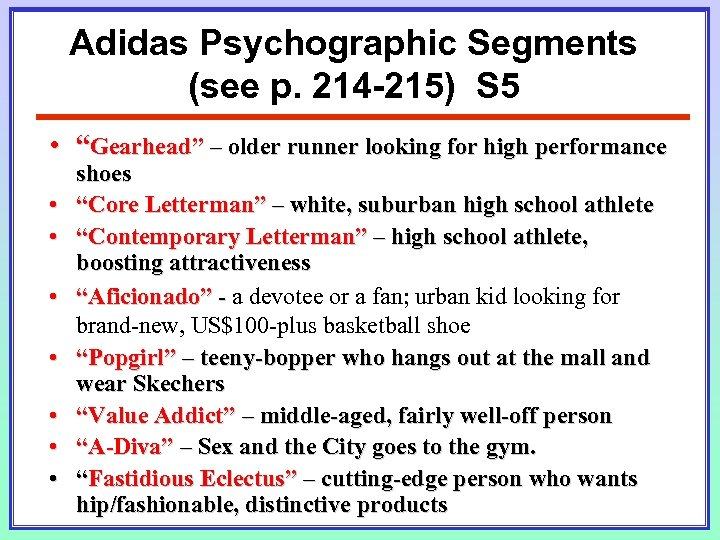"Adidas Psychographic Segments (see p. 214 -215) S 5 • ""Gearhead"" – older runner"