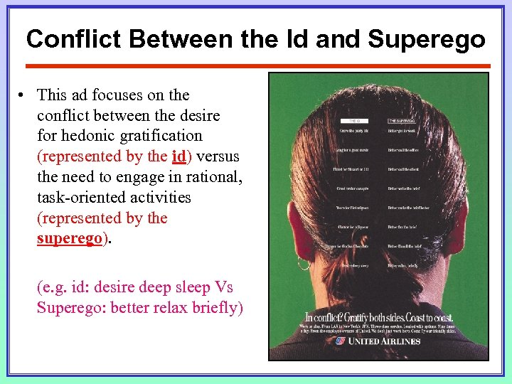 Conflict Between the Id and Superego • This ad focuses on the conflict between