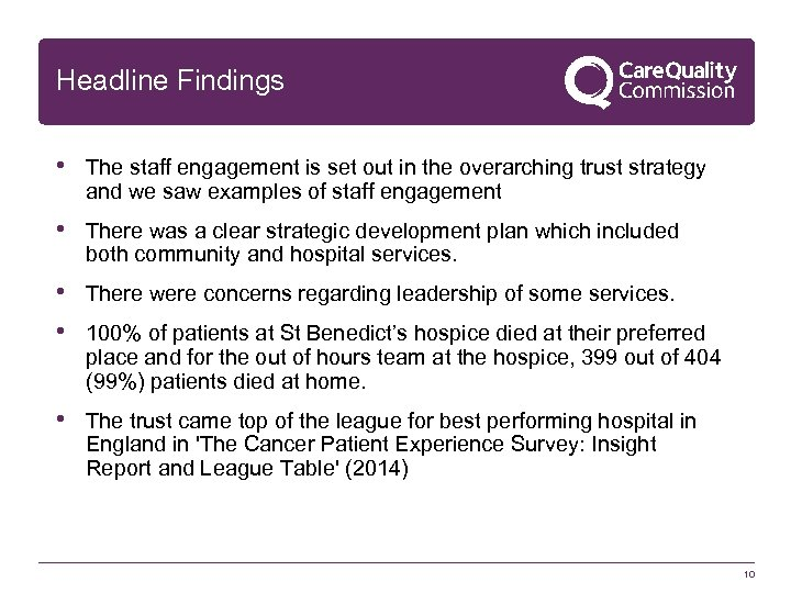 Headline Findings • The staff engagement is set out in the overarching trust strategy