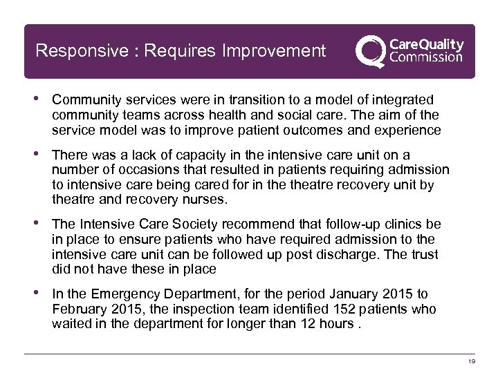 Responsive : Requires Improvement • Community services were in transition to a model of