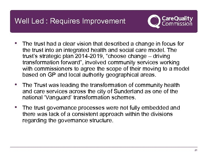 Well Led : Requires Improvement • The trust had a clear vision that described