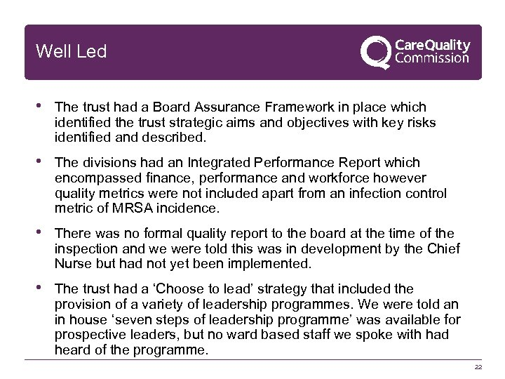 Well Led • The trust had a Board Assurance Framework in place which identified