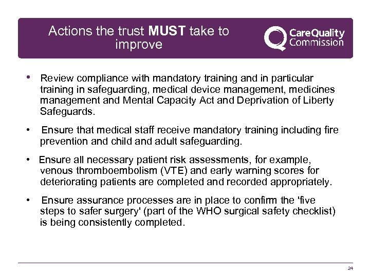 Actions the trust MUST take to improve • Review compliance with mandatory training and