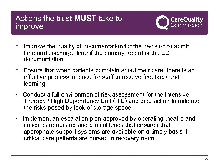 Actions the trust MUST take to improve • Improve the quality of documentation for