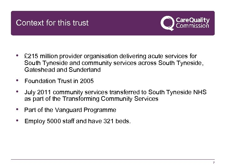 Context for this trust • £ 215 million provider organisation delivering acute services for