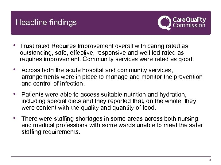 Headline findings • Trust rated Requires Improvement overall with caring rated as outstanding, safe,