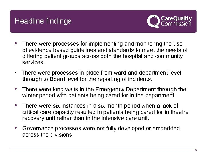 Headline findings • There were processes for implementing and monitoring the use of evidence