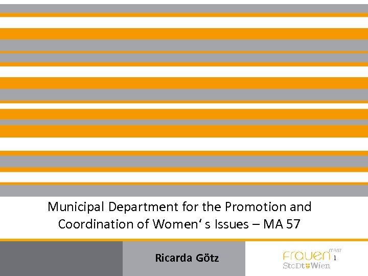 Municipal Department for the Promotion and Coordination of Women' s Issues – MA 57