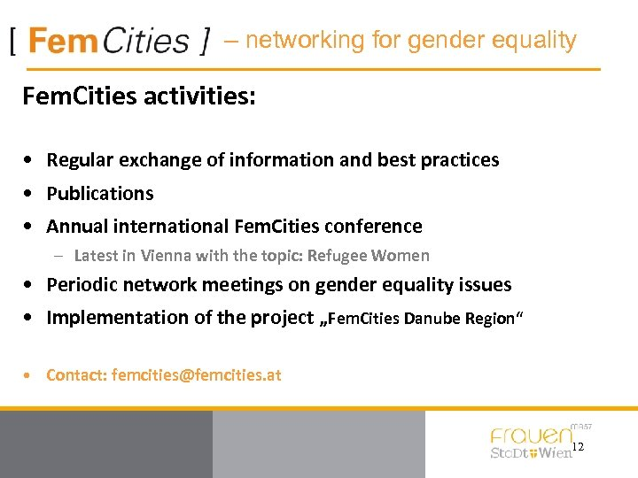 – networking for gender equality Fem. Cities activities: • Regular exchange of information and