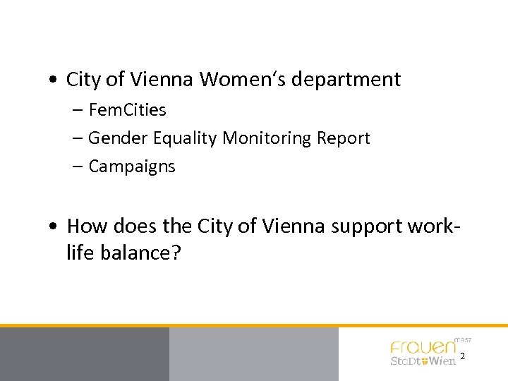 • City of Vienna Women's department – Fem. Cities – Gender Equality Monitoring