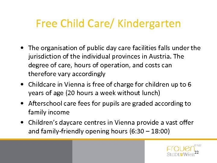 Free Child Care/ Kindergarten • The organisation of public day care facilities falls under
