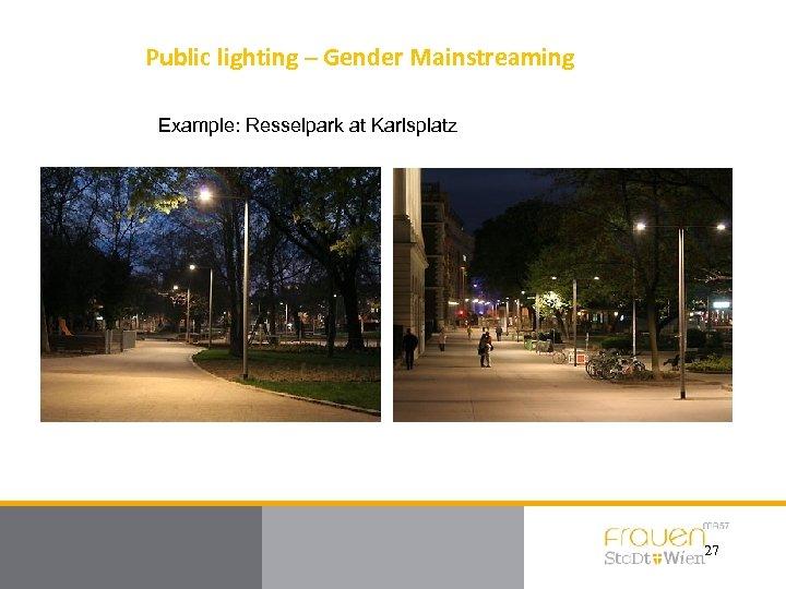 Public lighting – Gender Mainstreaming Example: Resselpark at Karlsplatz 27