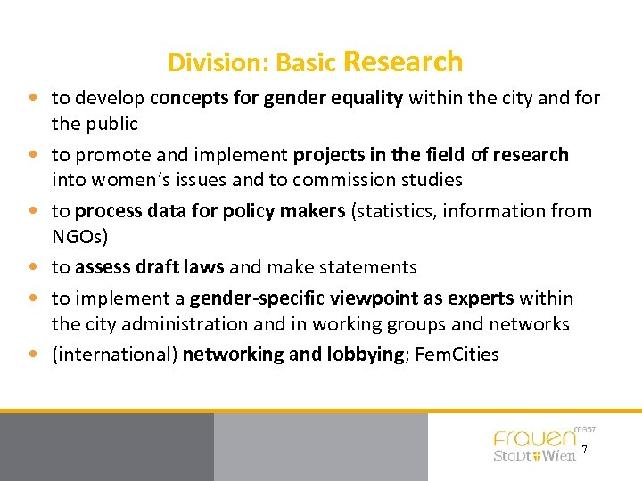 Division: Basic Research • to develop concepts for gender equality within the city and