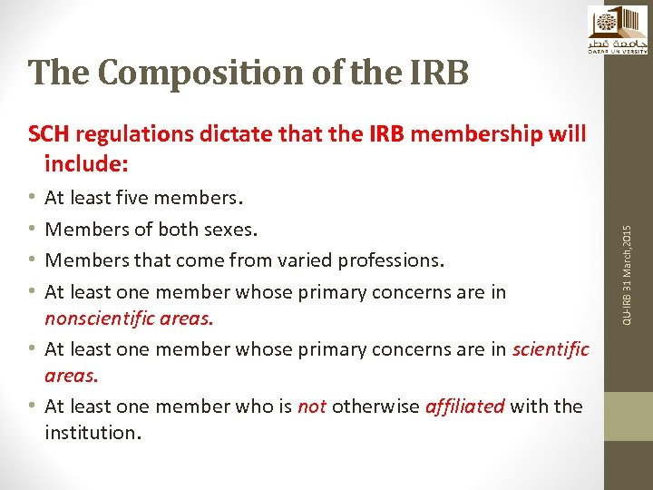 The Composition of the IRB At least five members. Members of both sexes. Members
