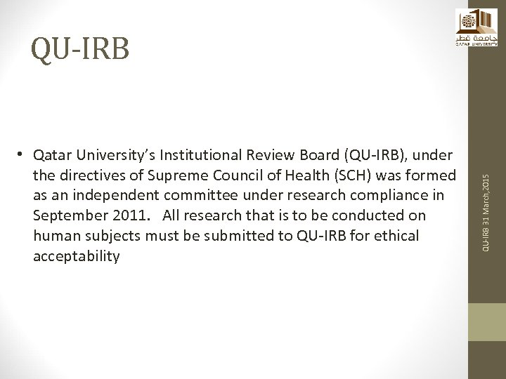 • Qatar University's Institutional Review Board (QU-IRB), under the directives of Supreme Council