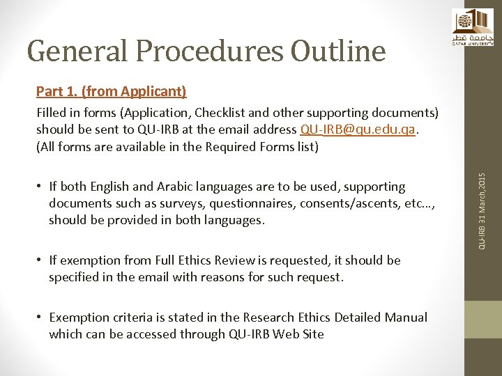 General Procedures Outline Part 1. (from Applicant) • If both English and Arabic languages