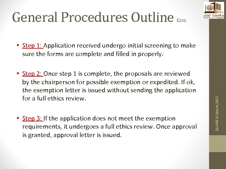 General Procedures Outline Cont. • Step 2: Once step 1 is complete, the proposals