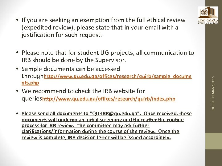 • Please note that for student UG projects, all communication to IRB should