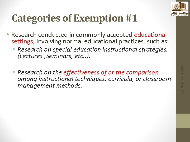 Categories of Exemption #1 • Research on the effectiveness of or the comparison among
