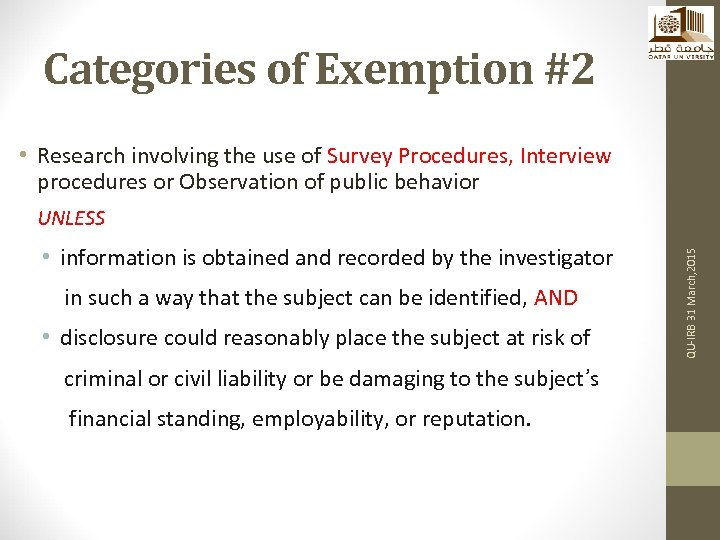 Categories of Exemption #2 • Research involving the use of Survey Procedures, Interview procedures