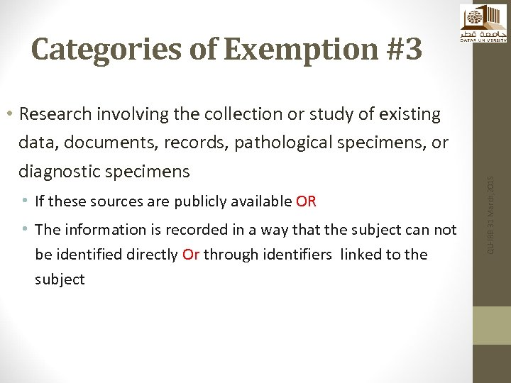 • Research involving the collection or study of existing data, documents, records, pathological