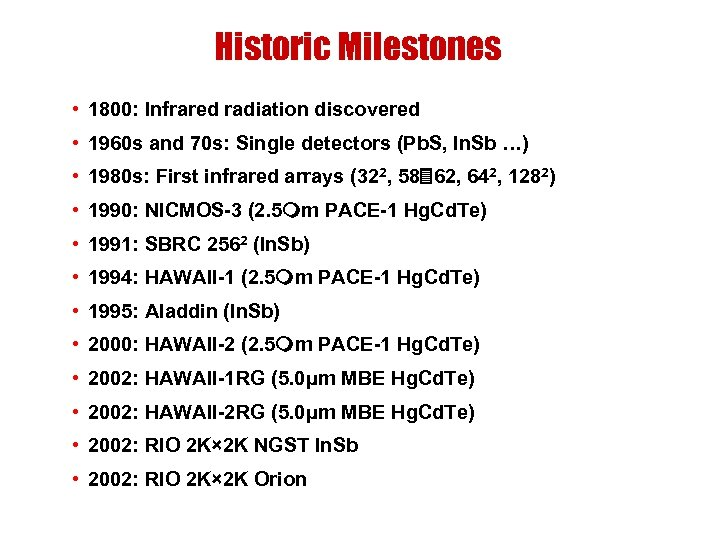Historic Milestones • 1800: Infrared radiation discovered • 1960 s and 70 s: Single