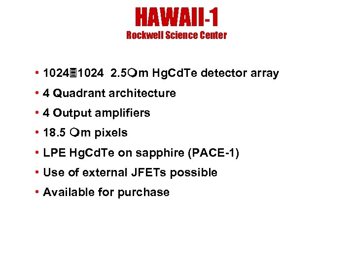 HAWAII-1 Rockwell Science Center • 1024 2. 5 m Hg. Cd. Te detector array