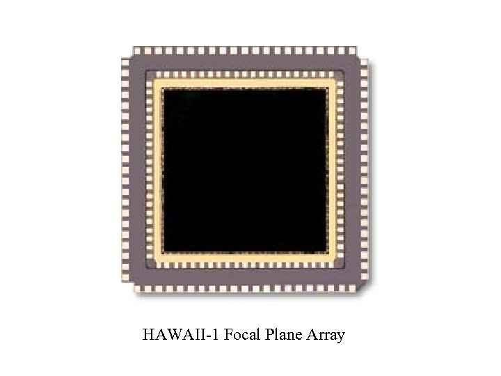 HAWAII-1 Focal Plane Array