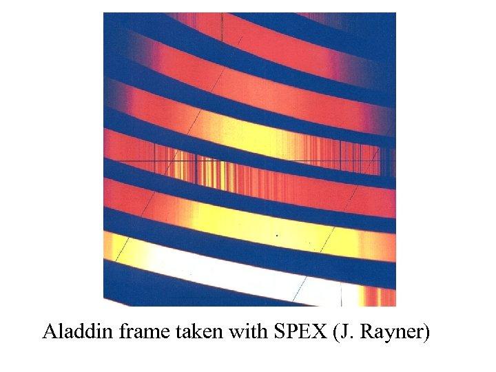 Aladdin frame taken with SPEX (J. Rayner)