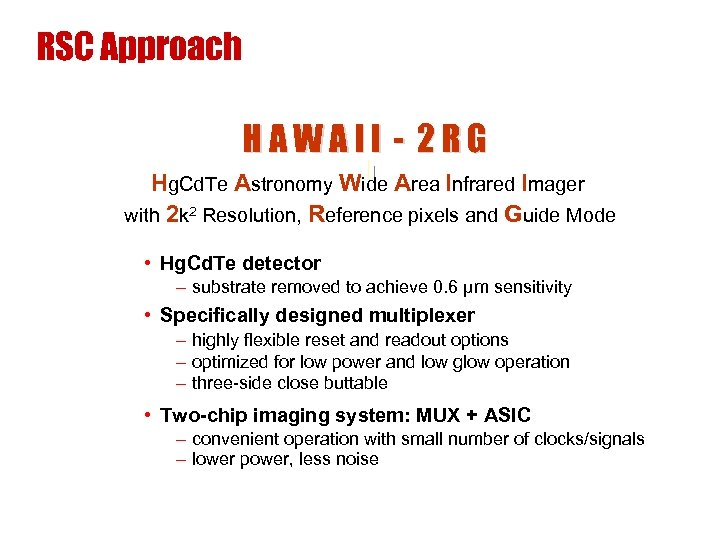 RSC Approach HAWAII - 2 RG Hg. Cd. Te Astronomy Wide Area Infrared Imager