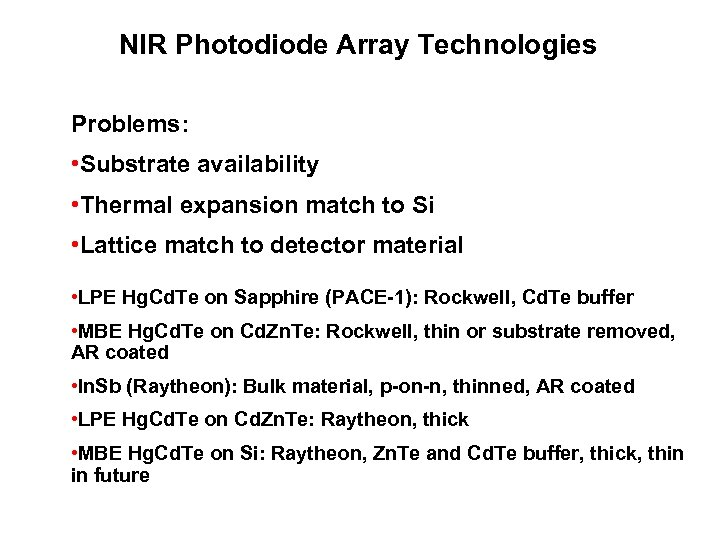 NIR Photodiode Array Technologies Problems: • Substrate availability • Thermal expansion match to Si