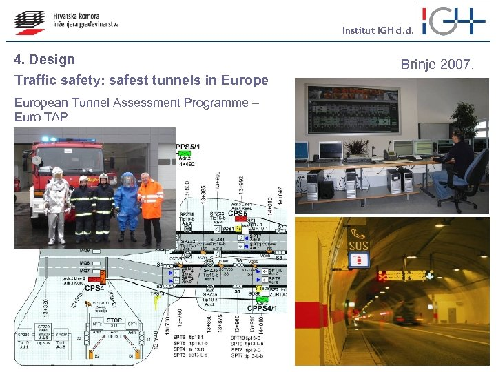 Institut IGH d. d. 4. Design Traffic safety: safest tunnels in European Tunnel Assessment
