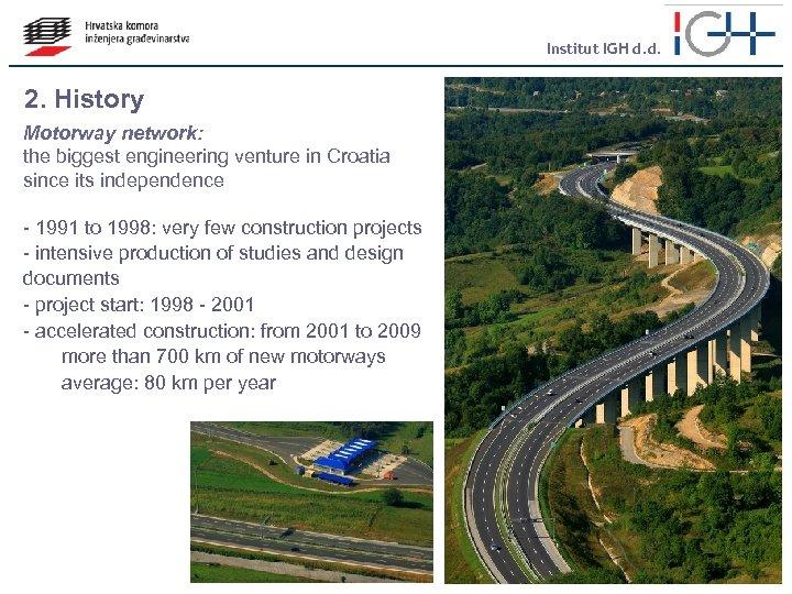 Institut IGH d. d. 2. History Motorway network: the biggest engineering venture in Croatia