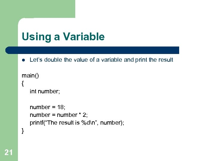Using a Variable l Let's double the value of a variable and print the