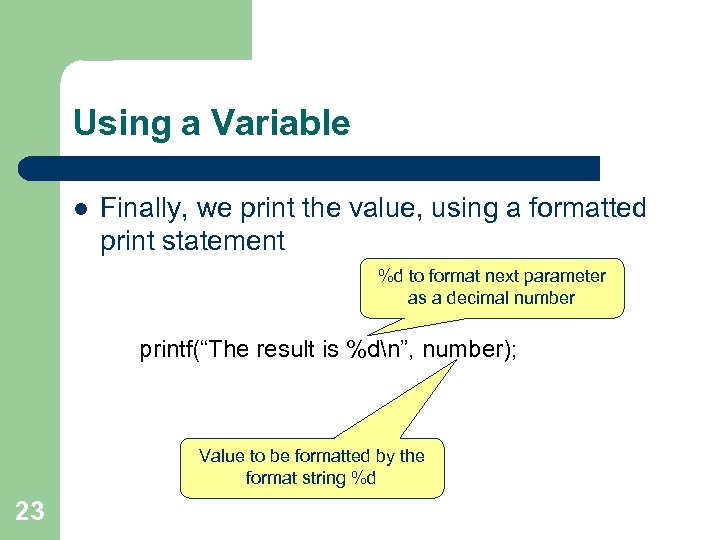 Using a Variable l Finally, we print the value, using a formatted print statement