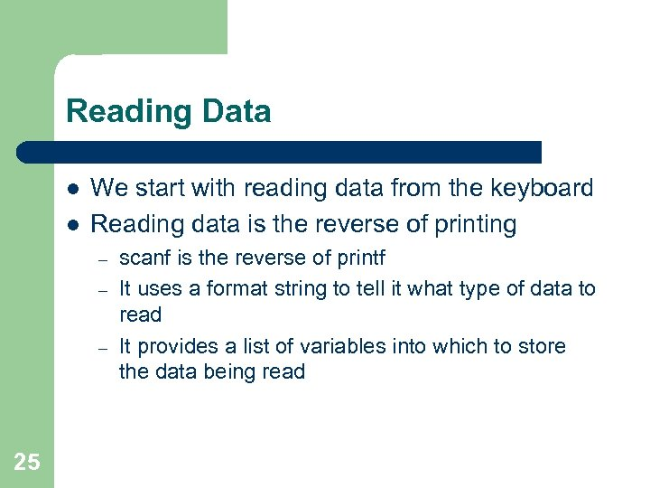 Reading Data l l We start with reading data from the keyboard Reading data