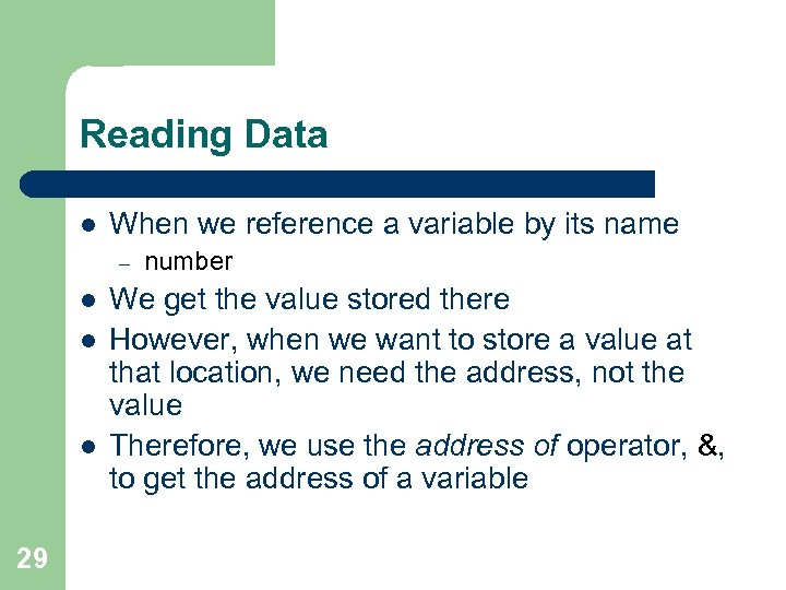 Reading Data l When we reference a variable by its name – l l