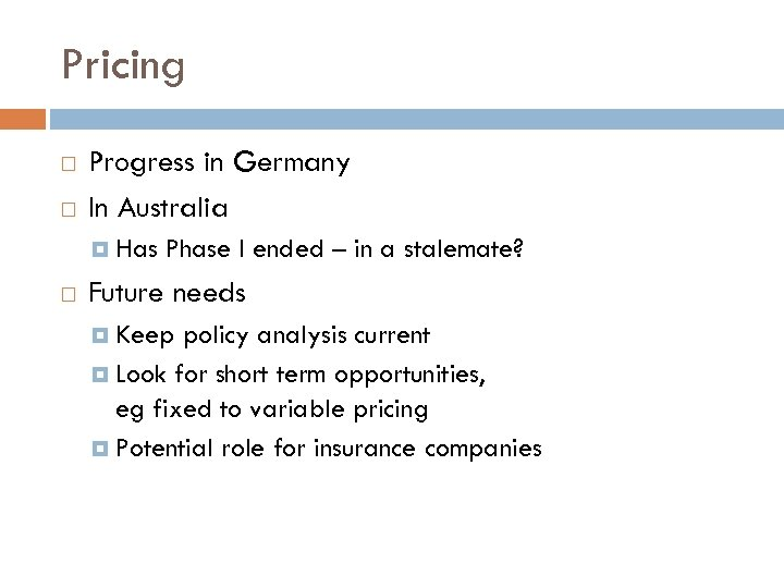 Pricing Progress in Germany In Australia Has Phase I ended – in a stalemate?